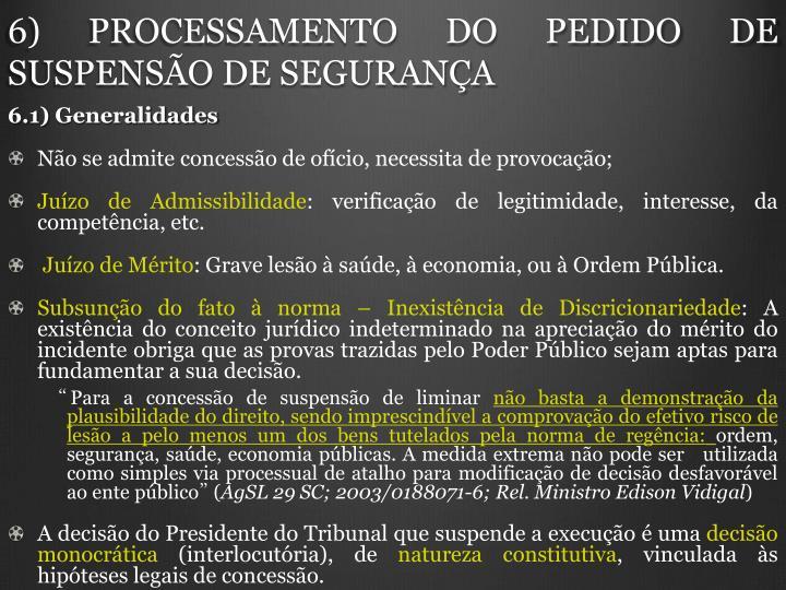 6) PROCESSAMENTO DO PEDIDO DE SUSPENSÃO DE SEGURANÇA