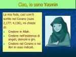 ciao io sono yasmin