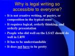 why is legal writing so accessible to everyone
