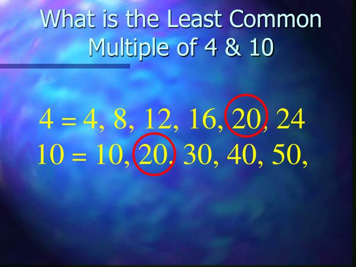 What is the Least Common Multiple of 4 & 10