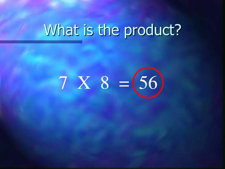 What is the product