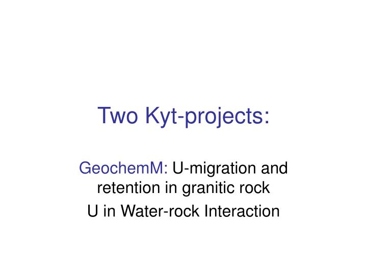 two kyt projects n.