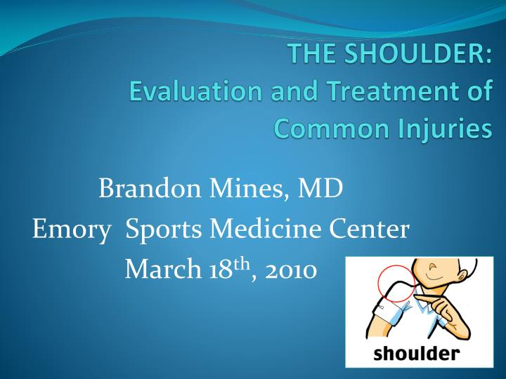 the shoulder evaluation and treatment of common injuries n.