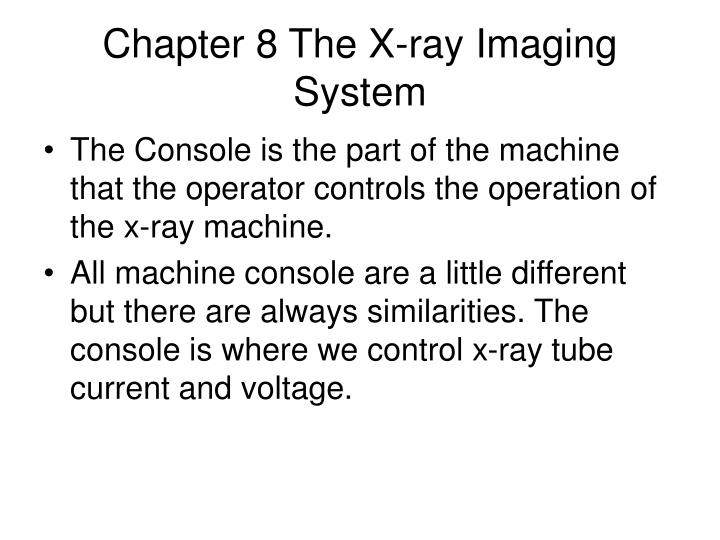 chapter 8 the x ray imaging system n.