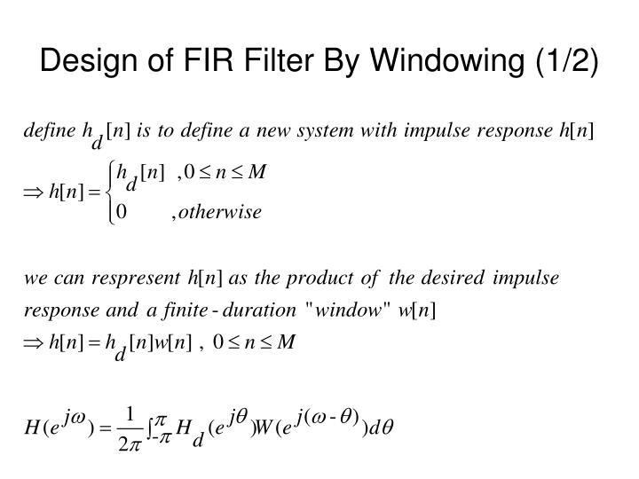 Design of FIR Filter By Windowing (1/2)