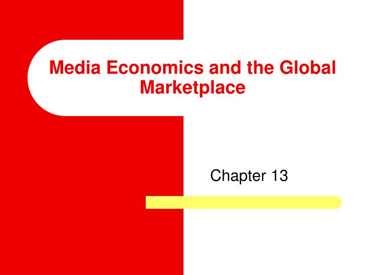 media economics and the global marketplace n.