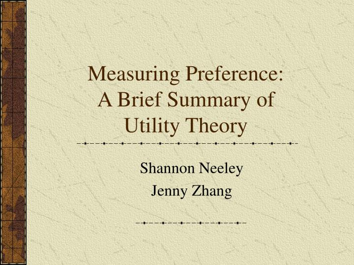 measuring preference a brief summary of utility theory n.