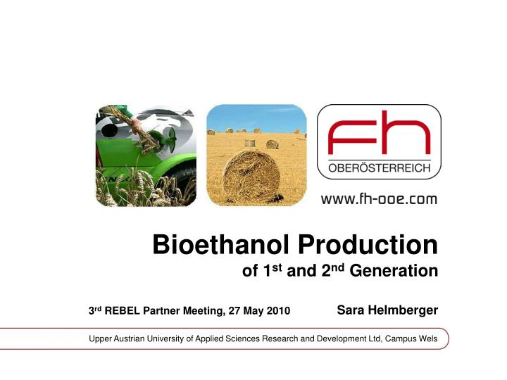 bioethanol production of 1 st and 2 nd generation n.