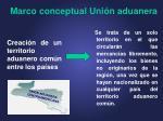 marco conceptual uni n aduanera