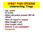 chest pain episode underwriting triage