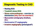 diagnostic testing in cad