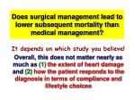 does surgical management lead to lower subsequent mortality than medical management