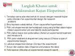 langkah khusus untuk melaksanakan kajian eksperimen