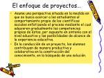 el enfoque de proyectos