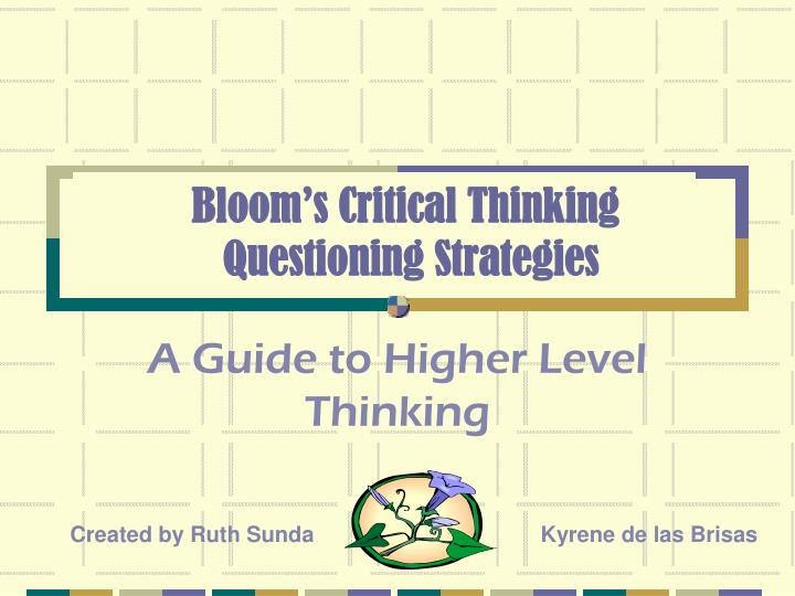 6 levels of critical thinking 6 critical thinking skills 2 1 criticalthinking skillstoday's students'demands 2 critical thinking  psychomotor, and affective within the cognitive domain: six levels: knowledge, comprehension, application, analysis, synthesis, and evaluation these domains and levels are still useful today as you develop the critical thinking skills.