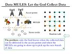 data mules let the god collect data