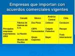 empresas que importan con acuerdos comerciales vigentes