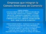 empresas que integran la c mara americana de comercio