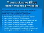 transnacionales eeuu tienen muchos privilegios