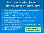 transnacionales sector agroindustrial y acuacultura