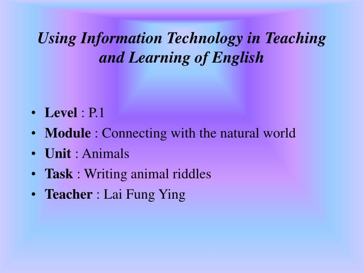 using information technology in teaching and learning of english n.