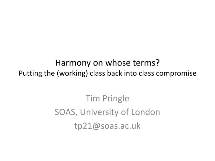 harmony on whose terms putting the working class back into class compromise n.