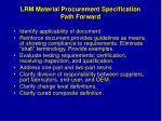 lrm material procurement specification path forward