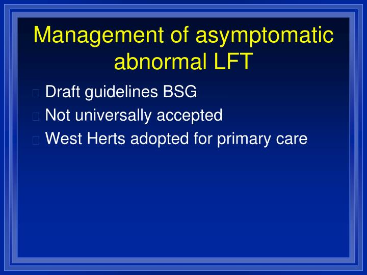 Management of asymptomatic abnormal LFT