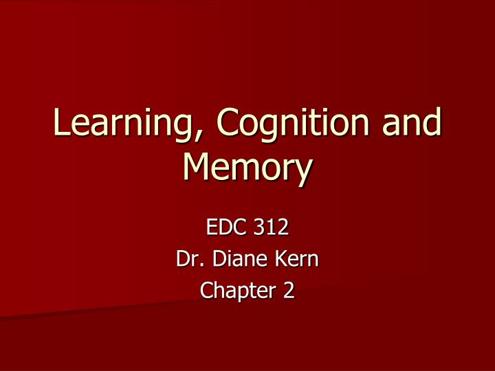 PPT - Learning, Cognition and Memory PowerPoint Presentation