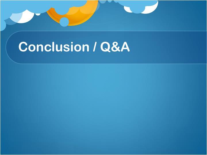 Conclusion / Q&A
