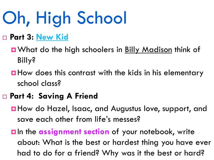 Oh, High School