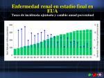 enfermedad renal en estadio final en eua tasas de incidencia ajustada y cambio anual porcentual