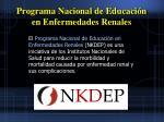 programa nacional de educaci n en enfermedades renales