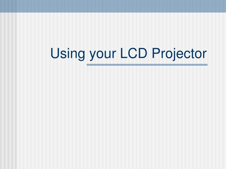 using your lcd projector n.