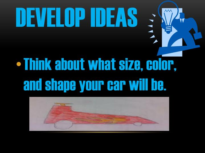 Develop ideas