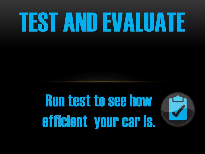 Test and evaluate