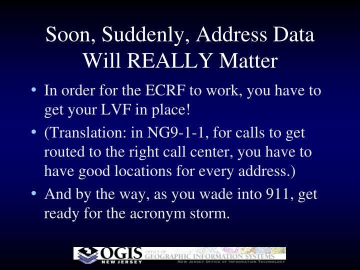 Soon suddenly address data will really matter