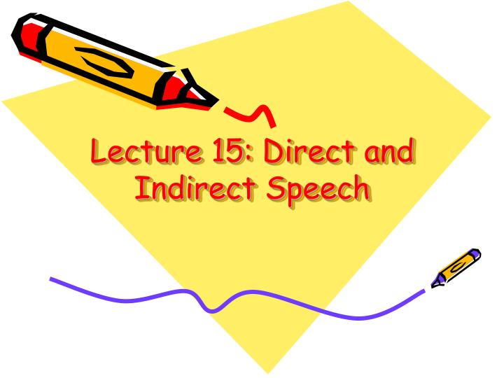 lecture 15 direct and indirect speech n.