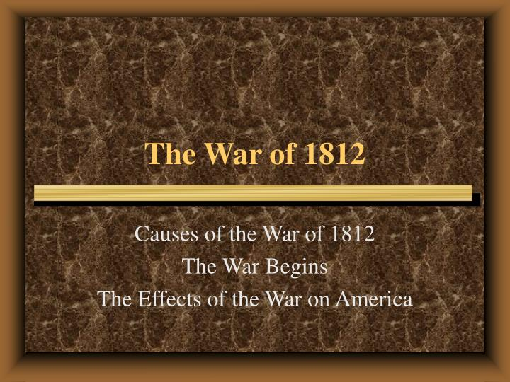 cause and effect essay on war of 1812 Students will evaluate the causes and effects of the battle of baltimore and the war of 1812 why because and effect a cause-and-effect essay using.