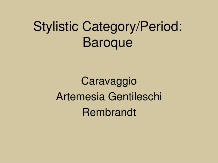 Stylistic Category/Period: Baroque