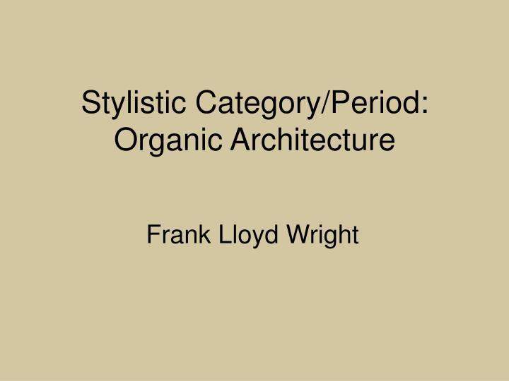 Stylistic Category/Period: