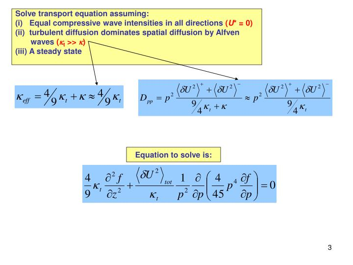 Solve transport equation assuming: