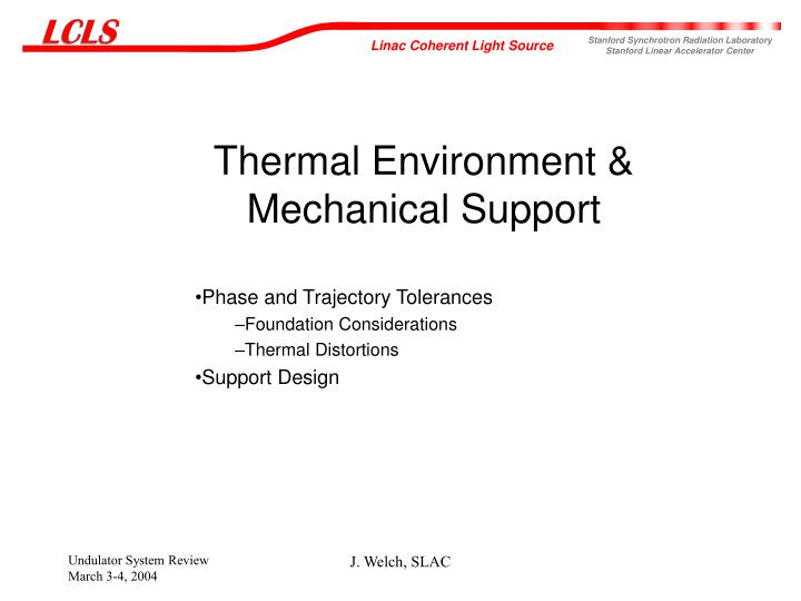 Thermal environment mechanical support
