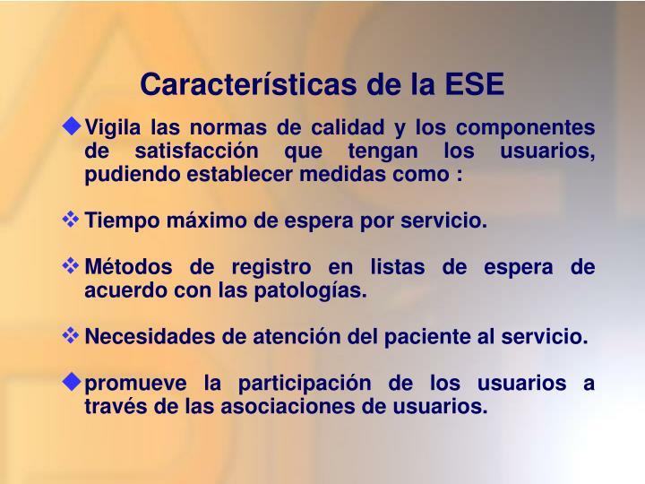 Características de la ESE