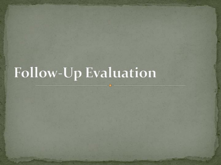 follow up evaluation n.