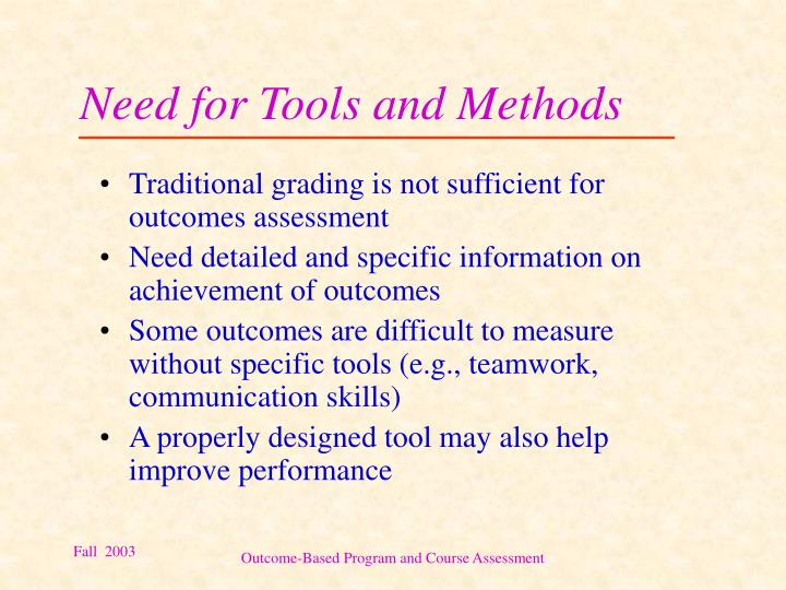 Need for Tools and Methods