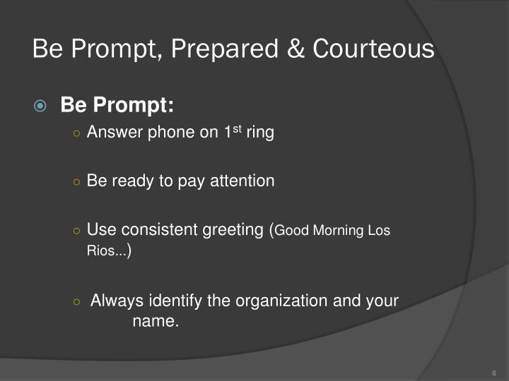 Be Prompt, Prepared & Courteous