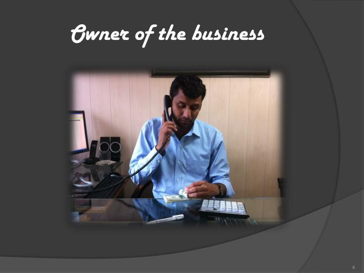 Owner of the business