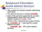 background information socket address structure