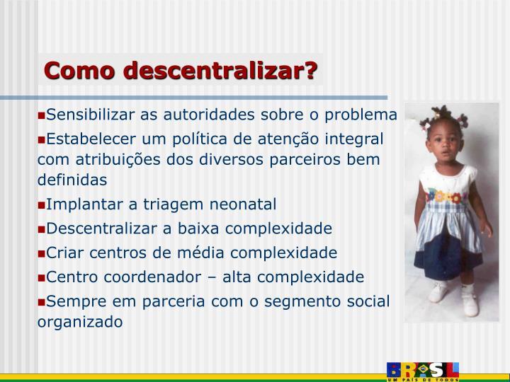Como descentralizar?